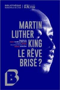 [EXPOSITION] « Martin Luther King, le rêve brisé »  à la BM de Lyon Part Dieu @ bibliothèque de la Part-Dieu | Lyon | Auvergne-Rhône-Alpes | France