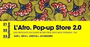 [ECONOMIE] L'Afro Pop-Up Store 2.0 est retour pour une édition Spécial Rentrée @ internet