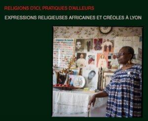 [EXPOSITION] Religion d'ici, pratiques d'ailleurs- Expressions religieuses africaines et créoles à Lyon @ Rotonde de l'UCLy, Campus universitaire Saint-Paul | Lyon | Auvergne-Rhône-Alpes | France