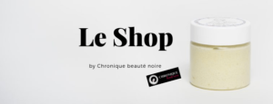 [BEAUTE] Chronique Beauté Noire vous invite à sa boutique éphémère @ Espace Culturel Africain