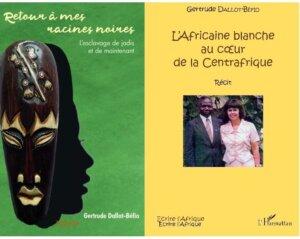 """[LITTERATURE] Gertrude Ballot-Biéfo présentera ses deux ouvrages """"L'Africaine blanche au coeur de la Centrafrique"""" et """"Retour à mes racines noires – L'esclavage de jadis et de maintenant"""" à Lyon @ Carrefour des cultures Africaines"""