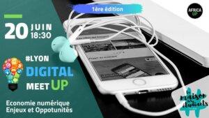 [ECONOMIE] Digital MEET UP : Economie numérique, enjeux et opportunités @ Maison de Etudiants