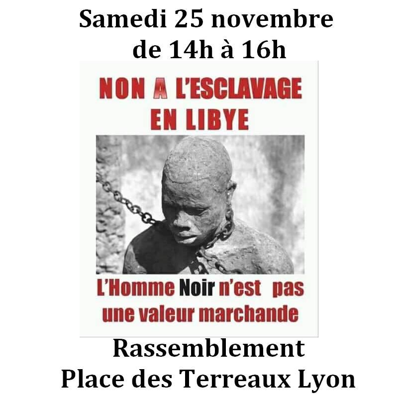 [MANIFESTATION] Lyon dit NON à l'esclavage en Libye ce samedi 25 novembre 2017