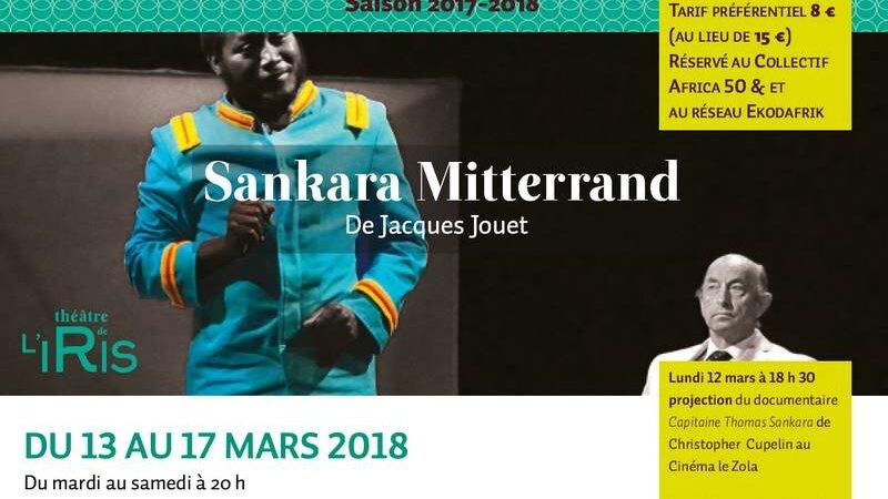 [THEATRE] «Sankara-Mitterrand» du 13 au 17 mars 2018 au Théâtre de l'Iris de Villeurbanne