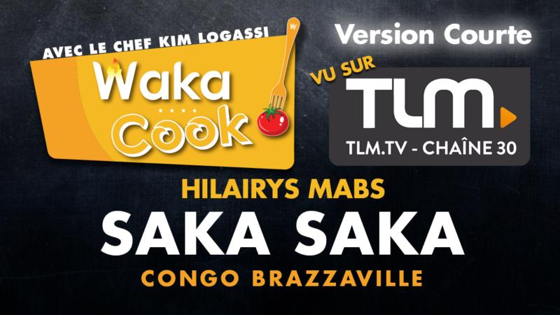 [TELEVISION] Wakacook l'émission afro-culinaire, Hilairys Mabs présente le saka-saka (Congo) sur TLM du 6 au 11 avril 2018