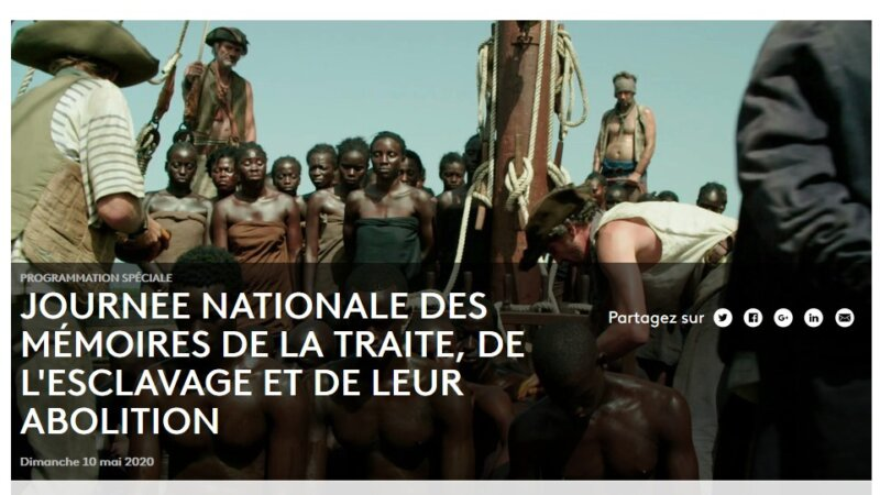 [MEMOIRE] France Ô – 10 mai 2020 – Programmation spéciale  Journée nationale des mémoires de la traite, de l'esclavage et de leurs abolitions
