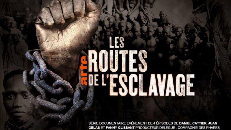 """[MEMOIRE] Sur France Ô  – 4 épisodes """"Les routes de l'esclavage"""" – Jeudi 7 mai 2020"""