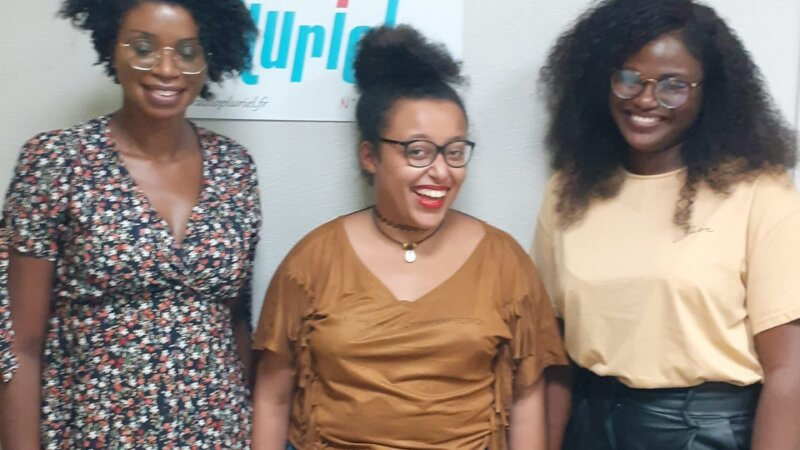 """[RADIO] ECOUTEZ Le REPLAY de """"Maquis Pluriel"""" du mardi 15 septembre 2020 avec Morgane, Paula et Christelle KEDI de Femme Noire Sensuelle"""