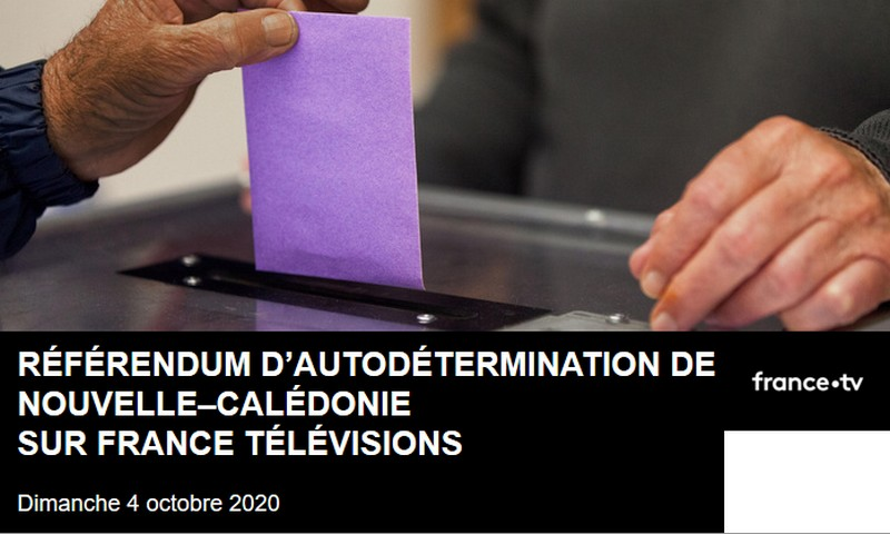 [POLITIQUE] Référendum d'autodétermination de Nouvelle-Calédonie dimanche 4 octobre 2020 sur France Télévisions