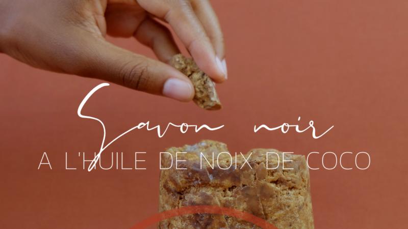 [BEAUTÉ] -15% sur le savon noir africain à l'huile de coco Chronique Beauté Noire jusqu'au 15 décembre 2020
