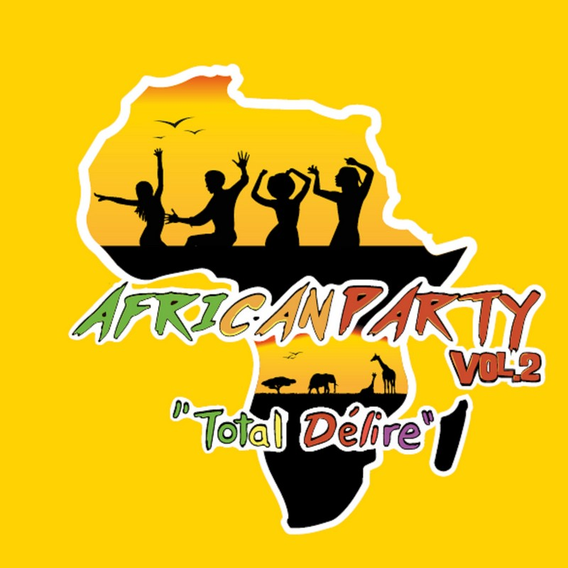 [LE SON DU WEEK-END] African Party « Total Délire Vol. II »