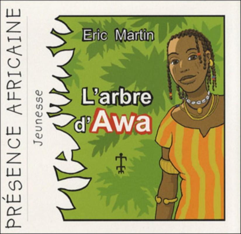 [LITTERATURE] «L'arbre d'Awa» d'Eric MARTIN disponible à la bibliothèque Mwana Afrobook