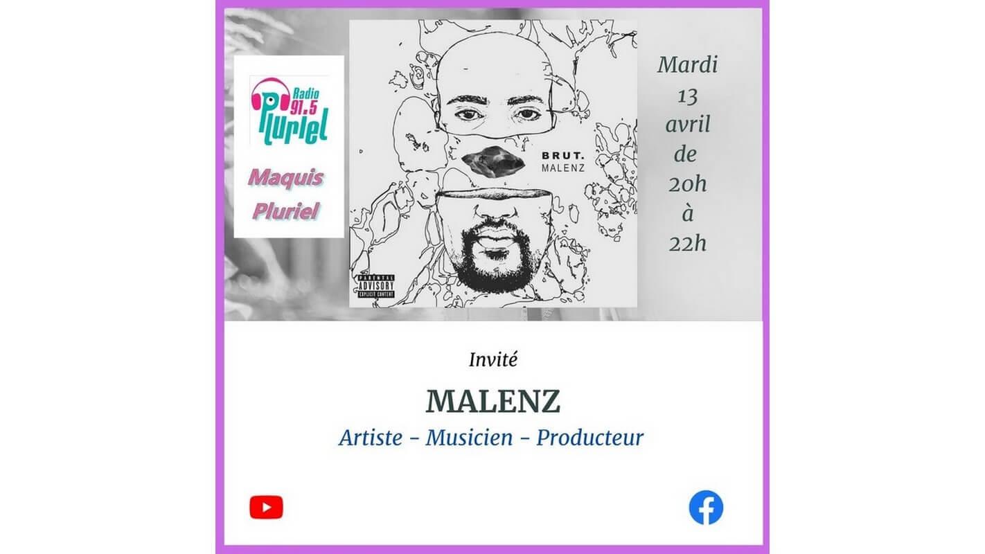 """[RADIO] VOIR Le REPLAY de """"Maquis Pluriel"""" du mardi 13 avril 2021 avec MALENZ"""