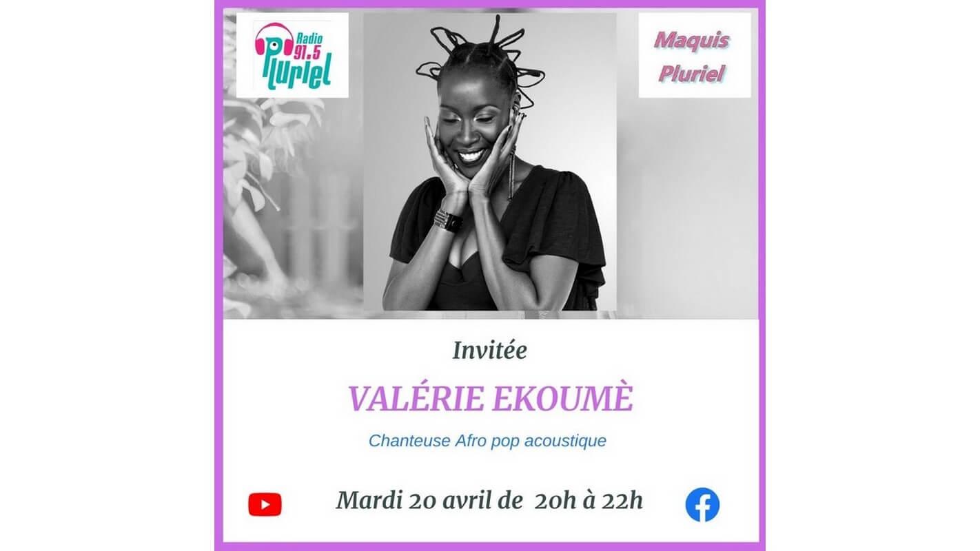 """[RADIO] VOIR Le REPLAY de """"Maquis Pluriel"""" du mardi 20 avril 2021 avec Valérie EKOUME"""