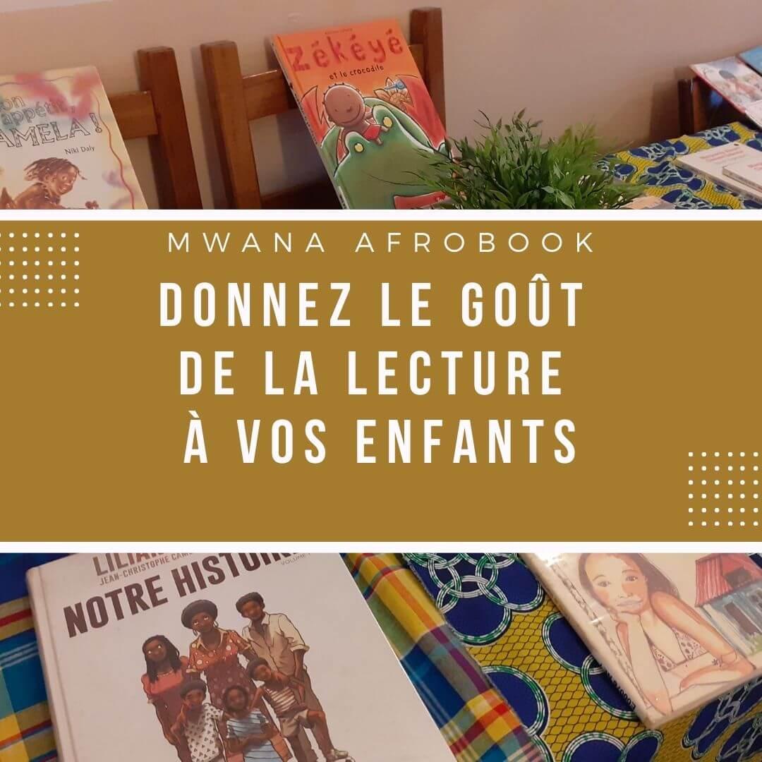 [ENFANTS] Mwana Afrobook, des livres pour vos enfants Ouverture mensuelle samedi 3 juillet 2021 à Lyon 7e